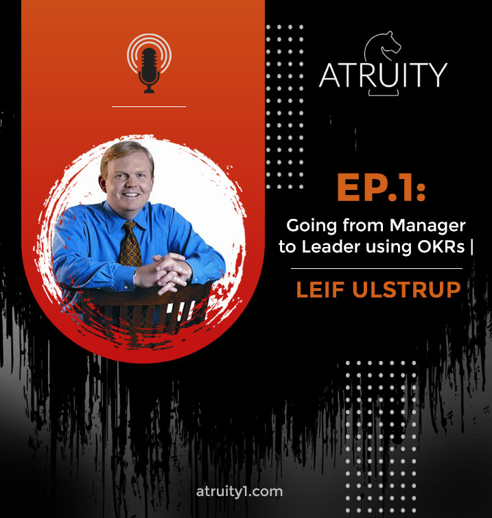 PODCAST_ Ep.1_ Going from Manager to Leader using OKRs _ Leif Ulstrup