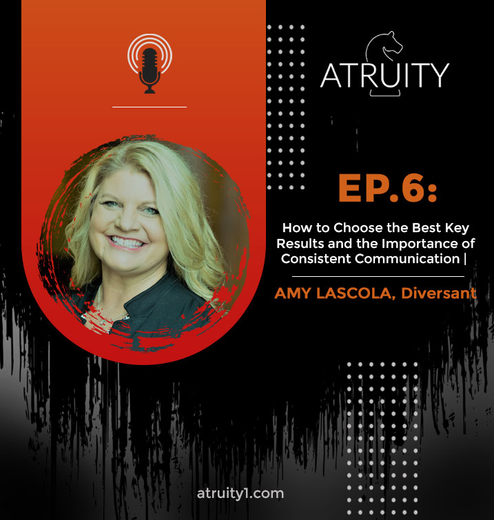 PODCAST_ Ep6_How-to-Choose-the-Best-Key-Results-and-the-Importance-of-Consisten