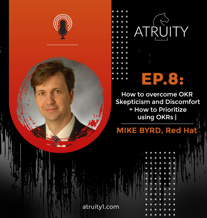 PODCAST_ Ep8_How-to-overcome-OKR-Skepticism-and-Discomfort-How-to-Prioritize-using-OKRs-